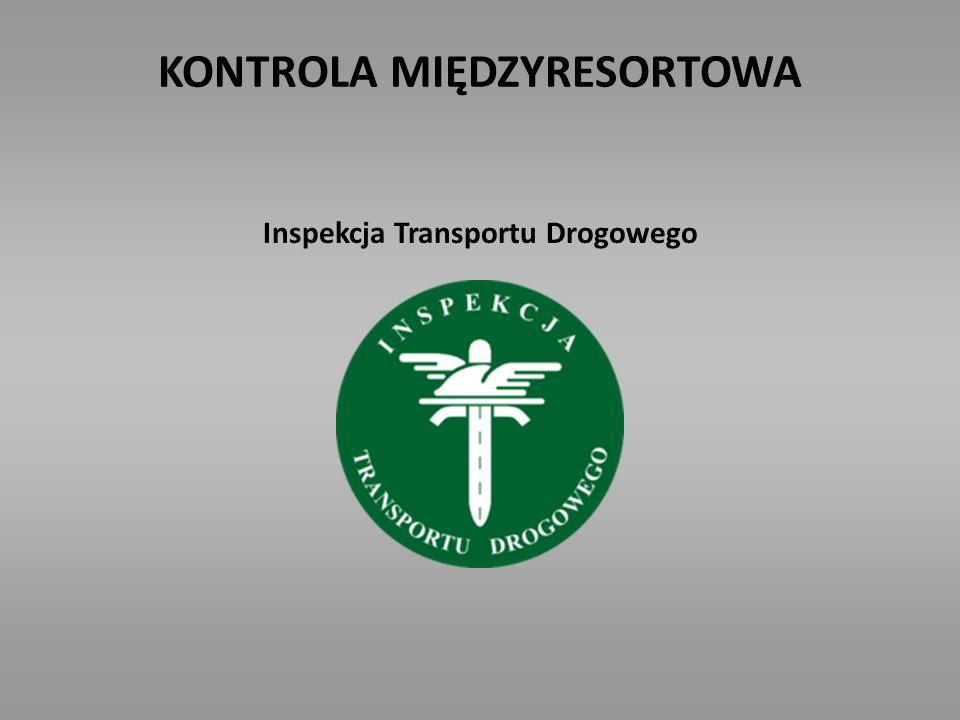 KONTROLA MIĘDZYRESORTOWA Inspekcja Transportu Drogowego
