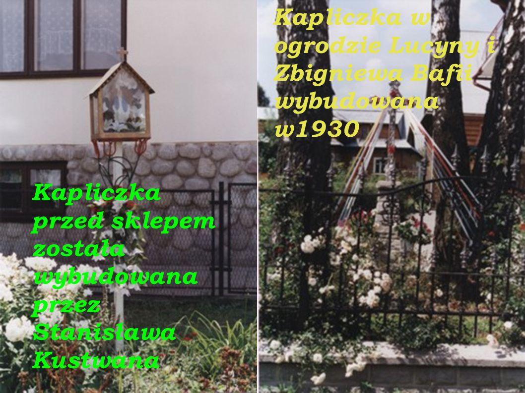 Kapliczka obok domu państwa JUCHÓW wybudowana w 1899 Kapliczka naprzeciwko kościoła wybudowana w 1982 roku.