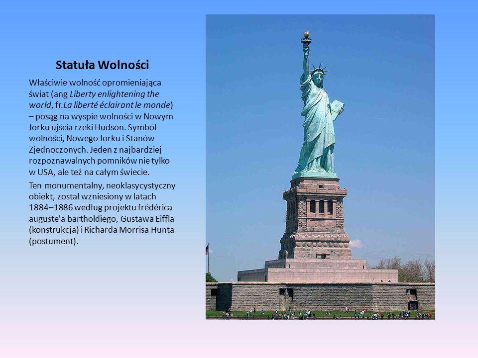 Statuła Wolności Właściwie wolność opromieniająca świat (ang Liberty enlightening the world, fr.La liberté éclairant le monde) – posąg na wyspie wolno