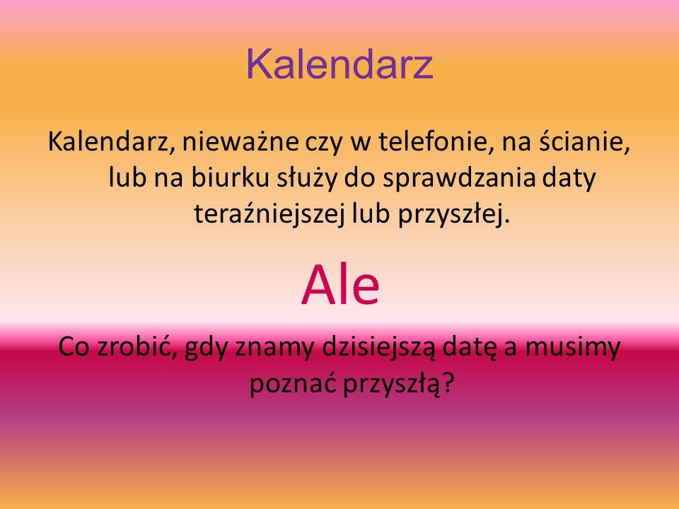 Matematyka- kalendarz i zegar Autor: Igor Radecki klasa Va Szkoła Podstawowa nr 3 imieniem Janusza Korczaka w Zgorzelcu