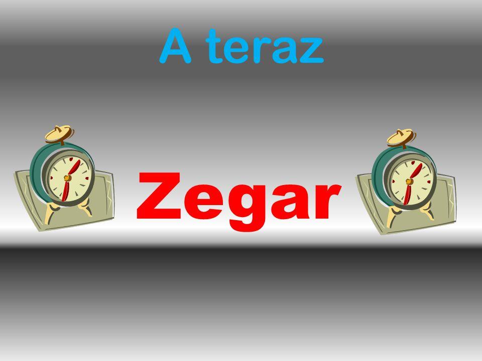 A teraz Zegar