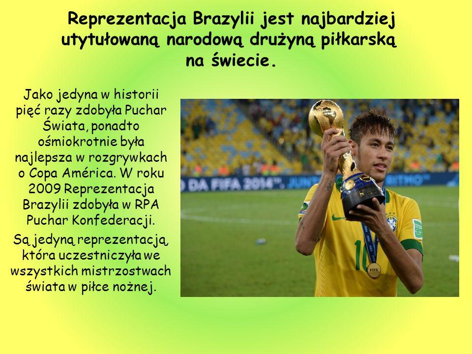 Reprezentacja Brazylii jest najbardziej utytułowaną narodową drużyną piłkarską na świecie. Jako jedyna w historii pięć razy zdobyła Puchar Świata, pon
