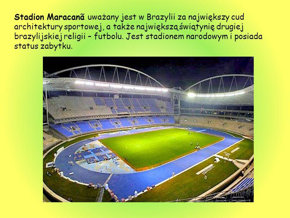 Stadion Maracanã uważany jest w Brazylii za największy cud architektury sportowej, a także największą świątynię drugiej brazylijskiej religii – futbol
