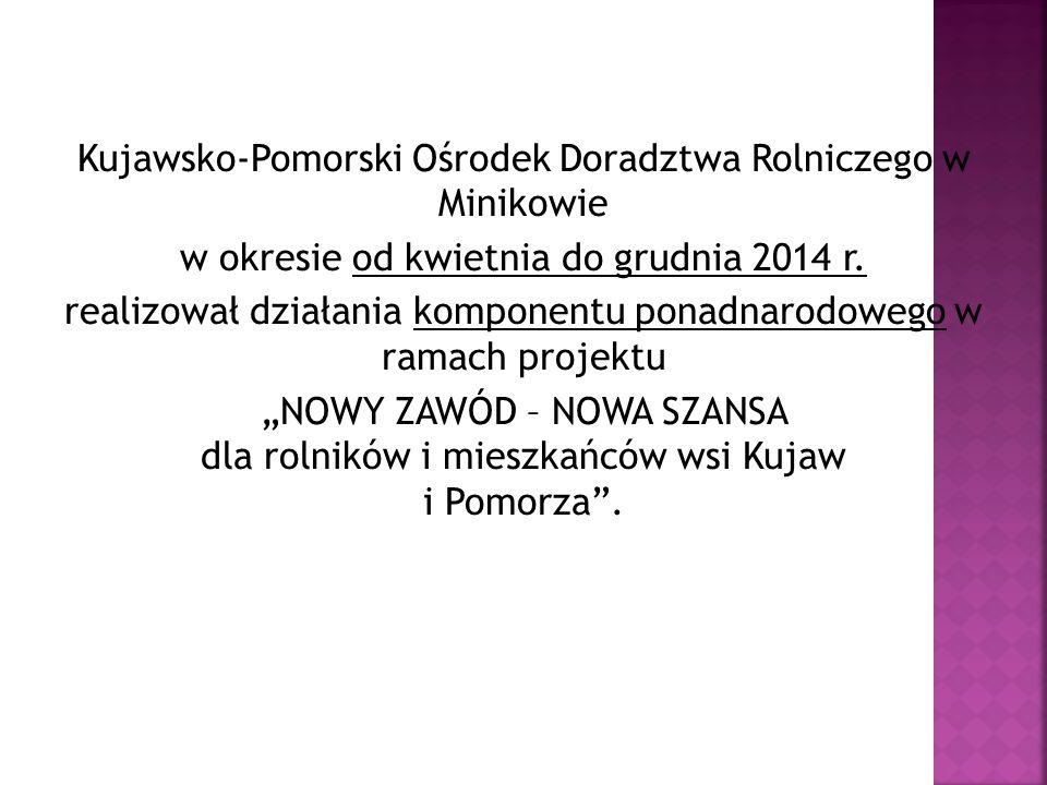 Kujawsko-Pomorski Ośrodek Doradztwa Rolniczego w Minikowie w okresie od kwietnia do grudnia 2014 r.