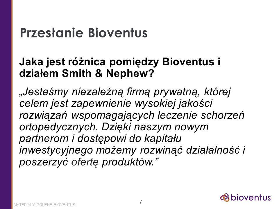 MATERIAŁY POUFNE BIOVENTUS 7 Przesłanie Bioventus Jaka jest różnica pomiędzy Bioventus i działem Smith & Nephew.