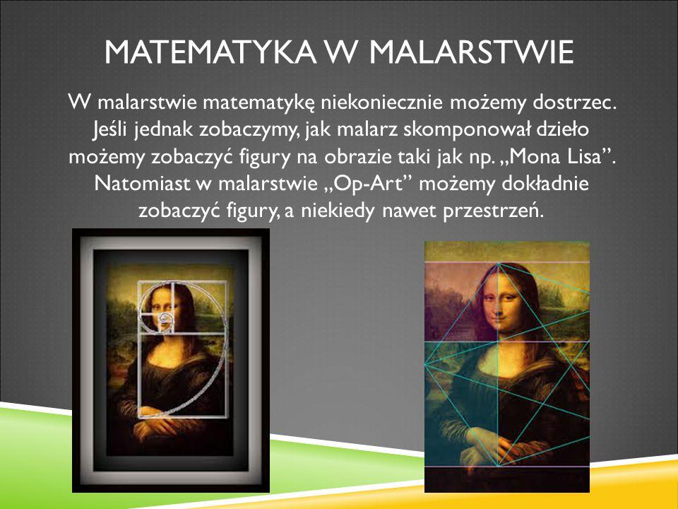 MATEMATYKA W MALARSTWIE W malarstwie matematykę niekoniecznie możemy dostrzec. Jeśli jednak zobaczymy, jak malarz skomponował dzieło możemy zobaczyć f
