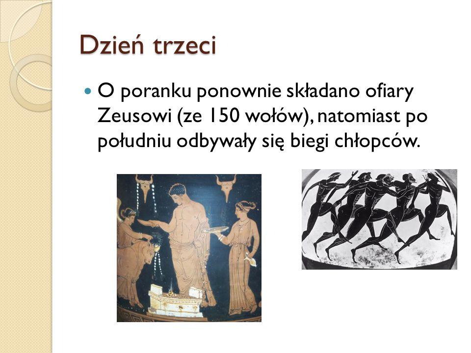 Dzień trzeci O poranku ponownie składano ofiary Zeusowi (ze 150 wołów), natomiast po południu odbywały się biegi chłopców.