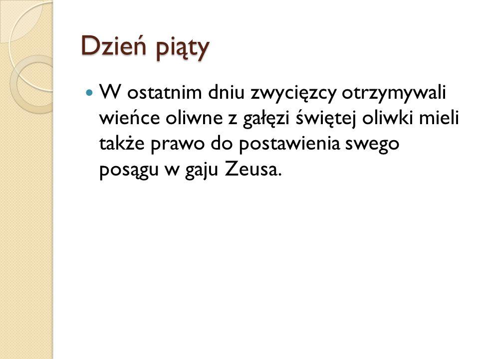 Dzień piąty W ostatnim dniu zwycięzcy otrzymywali wieńce oliwne z gałęzi świętej oliwki mieli także prawo do postawienia swego posągu w gaju Zeusa.