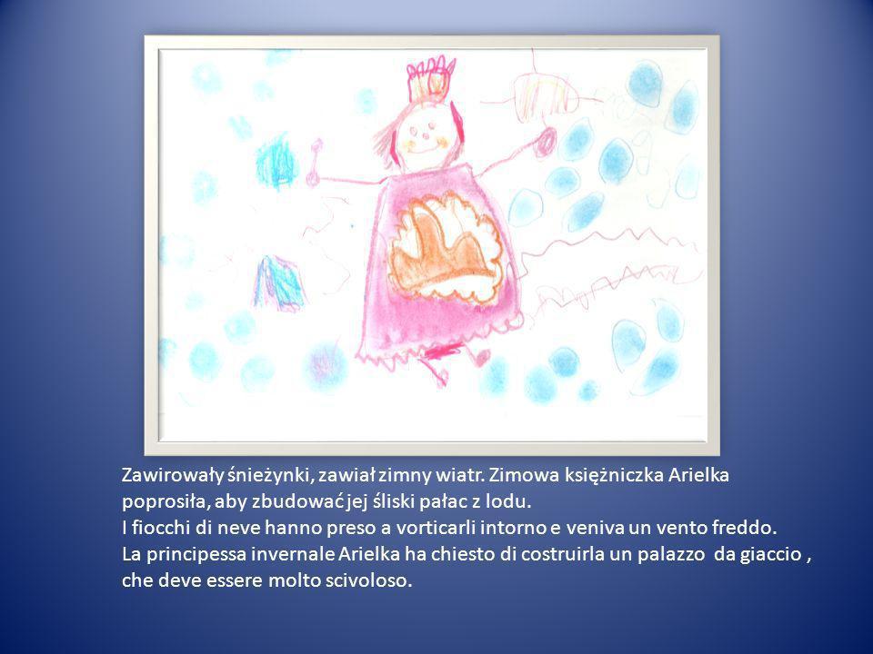 Zawirowały śnieżynki, zawiał zimny wiatr. Zimowa księżniczka Arielka poprosiła, aby zbudować jej śliski pałac z lodu. I fiocchi di neve hanno preso a