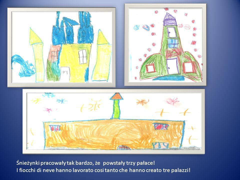 Śnieżynki pracowały tak bardzo, że powstały trzy pałace! I fiocchi di neve hanno lavorato cosi tanto che hanno creato tre palazzi!