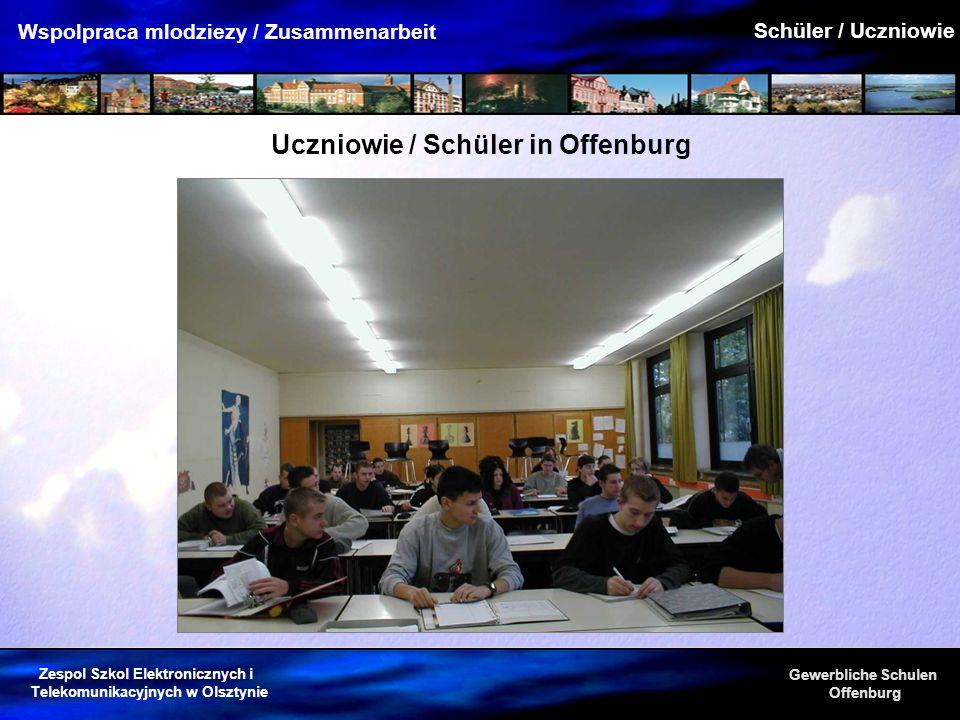 Zespol Szkol Elektronicznych i Telekomunikacyjnych w Olsztynie Gewerbliche Schulen Offenburg Wspolpraca mlodziezy / Zusammenarbeit Uczniowie / Schüler