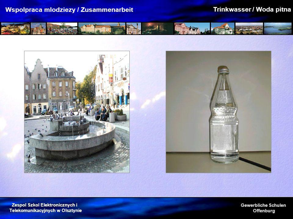 Zespol Szkol Elektronicznych i Telekomunikacyjnych w Olsztynie Gewerbliche Schulen Offenburg Wspolpraca mlodziezy / Zusammenarbeit Trinkwasser / Woda