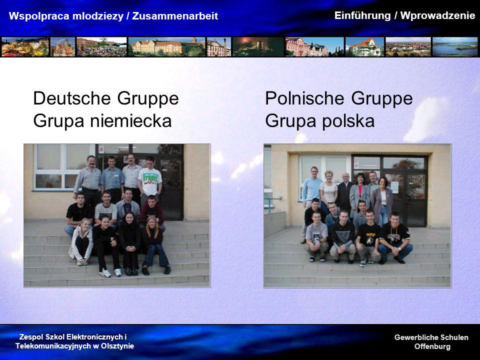 Zespol Szkol Elektronicznych i Telekomunikacyjnych w Olsztynie Gewerbliche Schulen Offenburg Wspolpraca mlodziezy / Zusammenarbeit Deutsche Gruppe Gru