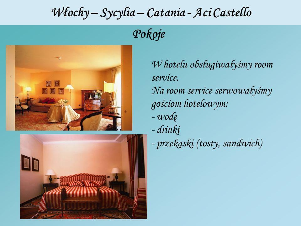 Włochy – Sycylia – Catania - Aci Castello Pokoje W hotelu obsługiwałyśmy room service. Na room service serwowałyśmy gościom hotelowym: - wodę - drinki