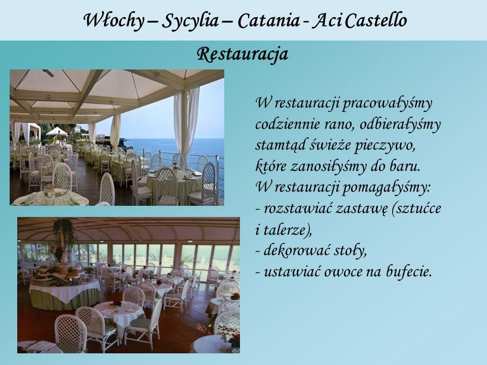 Włochy – Sycylia – Catania - Aci Castello Restauracja W restauracji pracowałyśmy codziennie rano, odbierałyśmy stamtąd świeże pieczywo, które zanosiły