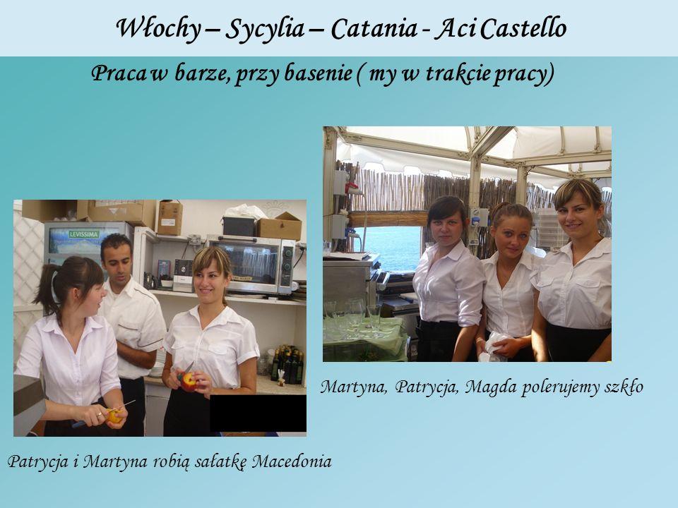 Włochy – Sycylia – Catania - Aci Castello Praca w barze, przy basenie ( my w trakcie pracy) Martyna, Patrycja, Magda polerujemy szkło Patrycja i Marty