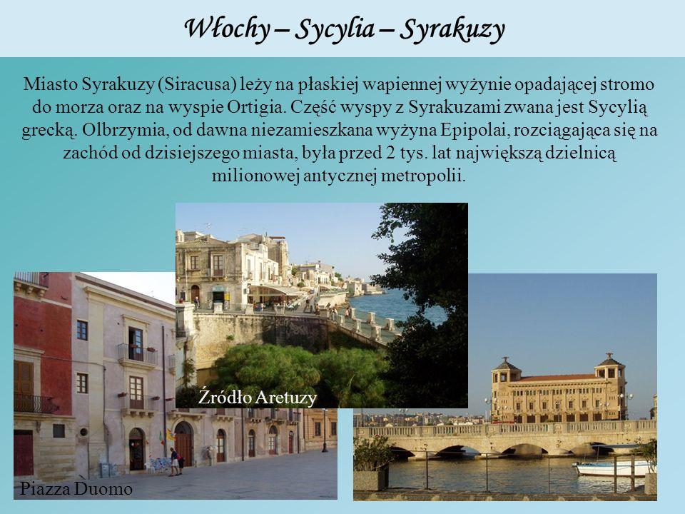 Włochy – Sycylia – Syrakuzy Miasto Syrakuzy (Siracusa) leży na płaskiej wapiennej wyżynie opadającej stromo do morza oraz na wyspie Ortigia. Część wys