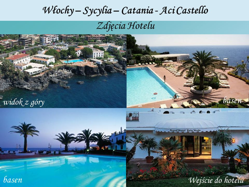 Włochy – Sycylia – Catania - Aci Castello Zdjęcia Hotelu widok z góry basen Wejście do hotelu basen