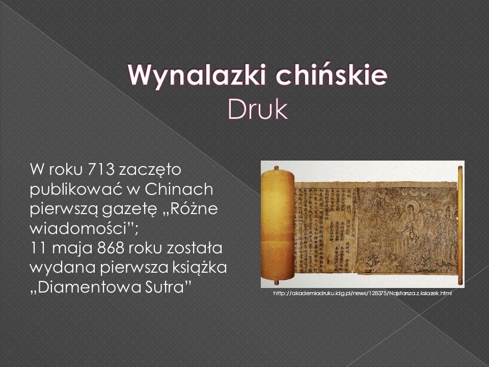 http://akademiadruku.idg.pl/news/128375/Najstarsza.z.ksiazek.html W roku 713 zaczęto publikować w Chinach pierwszą gazetę Różne wiadomości; 11 maja 86