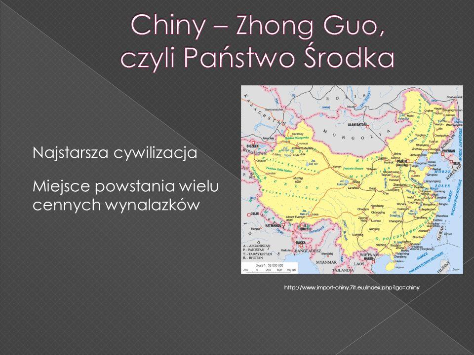 Najstarsza cywilizacja Miejsce powstania wielu cennych wynalazków http://www.import-chiny.7it.eu/index.php?go=chiny