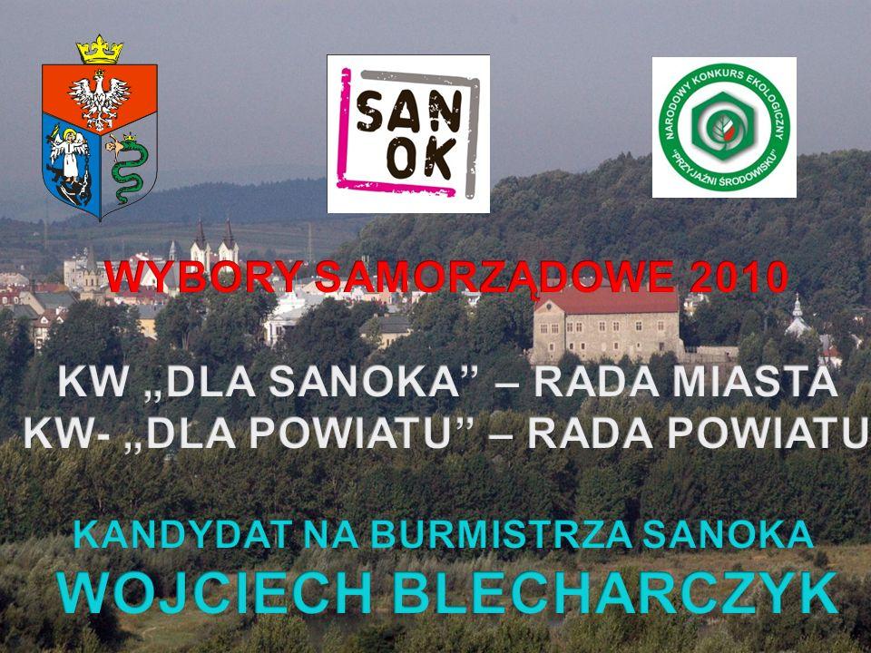 Gmina Miasta Sanoka www.sanok.pl JAK BYŁO, JAK JEST I JAK BĘDZIE? SANOK 2006-2010 I DALEJ…