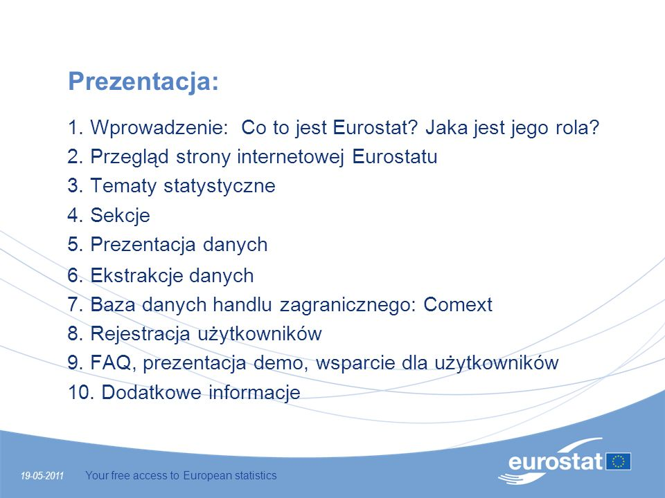 19-05-2011 Your free access to European statistics Informacje ogólne