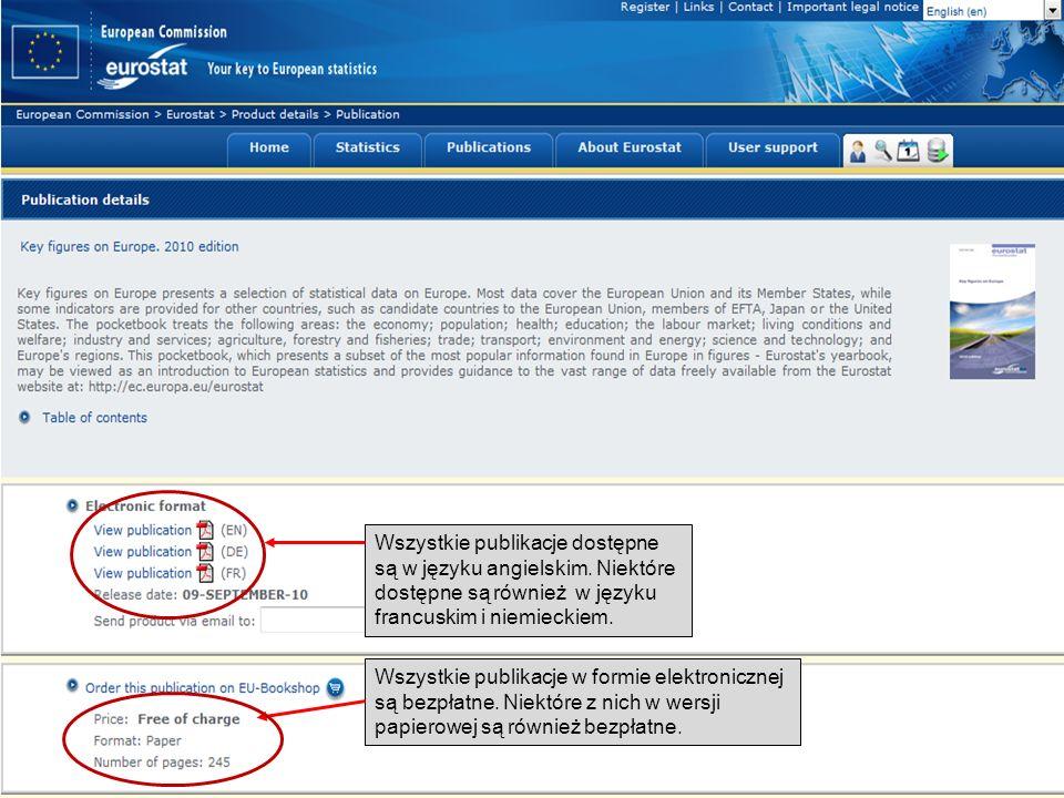 19-05-2011 Your free access to European statistics Wszystkie publikacje dostępne są w języku angielskim. Niektóre dostępne są również w języku francus