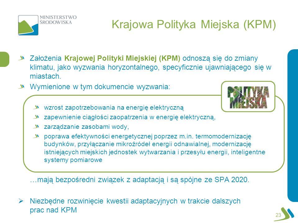 Krajowa Polityka Miejska (KPM) Założenia Krajowej Polityki Miejskiej (KPM) odnoszą się do zmiany klimatu, jako wyzwania horyzontalnego, specyficznie u