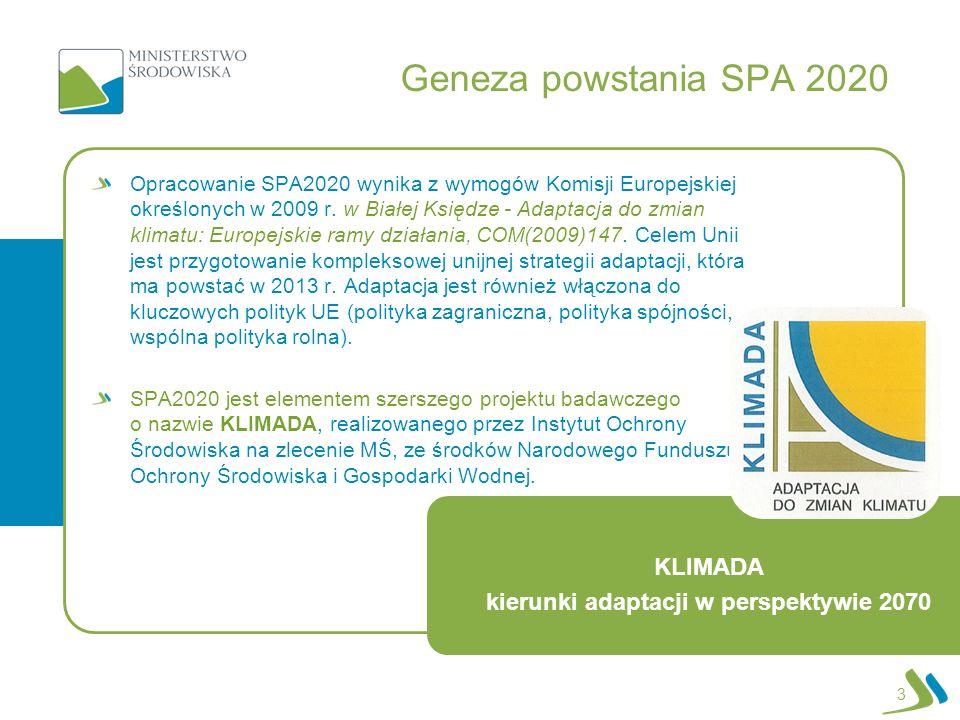 Gospodarka wodna i morska -Powodzie i podtopienia -Niedobory wód -Sztormy 14 DZIAŁANIA ADAPTACYJNE Strategia Bezpieczeństwo Energetyczne i Środowisko SPA 2020 Gospodarowanie wodami dla ochrony przed powodziami, suszą i deficytem wody.