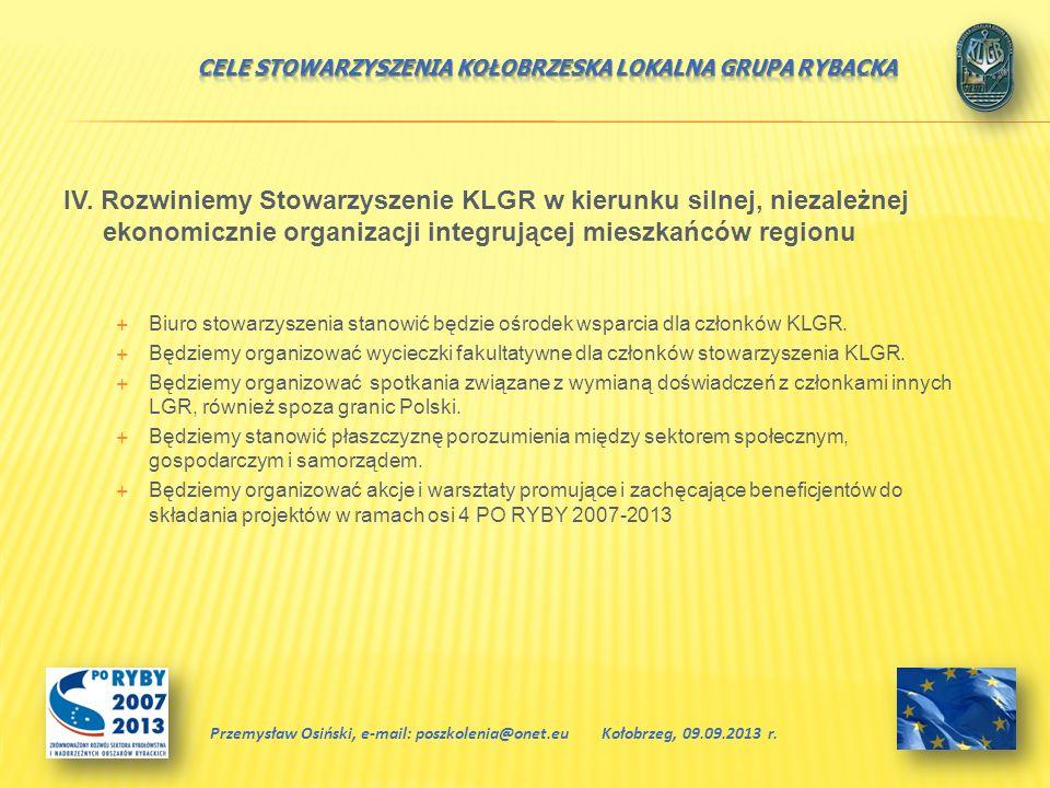 IV. Rozwiniemy Stowarzyszenie KLGR w kierunku silnej, niezależnej ekonomicznie organizacji integrującej mieszkańców regionu Biuro stowarzyszenia stano