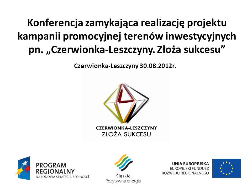 Konferencja zamykająca realizację projektu kampanii promocyjnej terenów inwestycyjnych pn. Czerwionka-Leszczyny. Złoża sukcesu Czerwionka-Leszczyny 30
