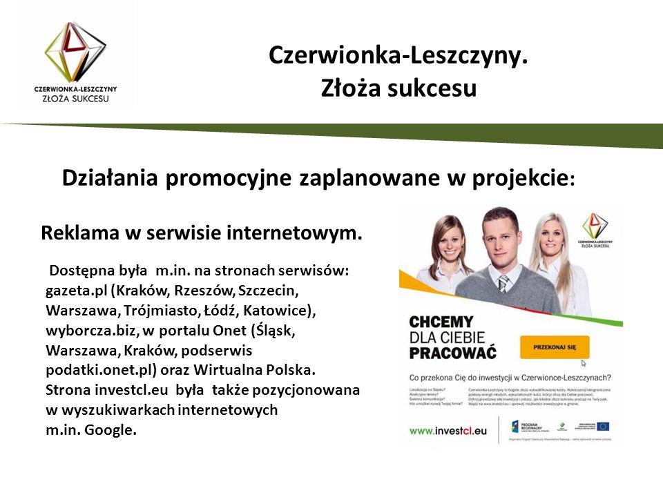 Działania promocyjne zaplanowane w projekcie : Reklama w serwisie internetowym. Dostępna była m.in. na stronach serwisów: gazeta.pl (Kraków, Rzeszów,