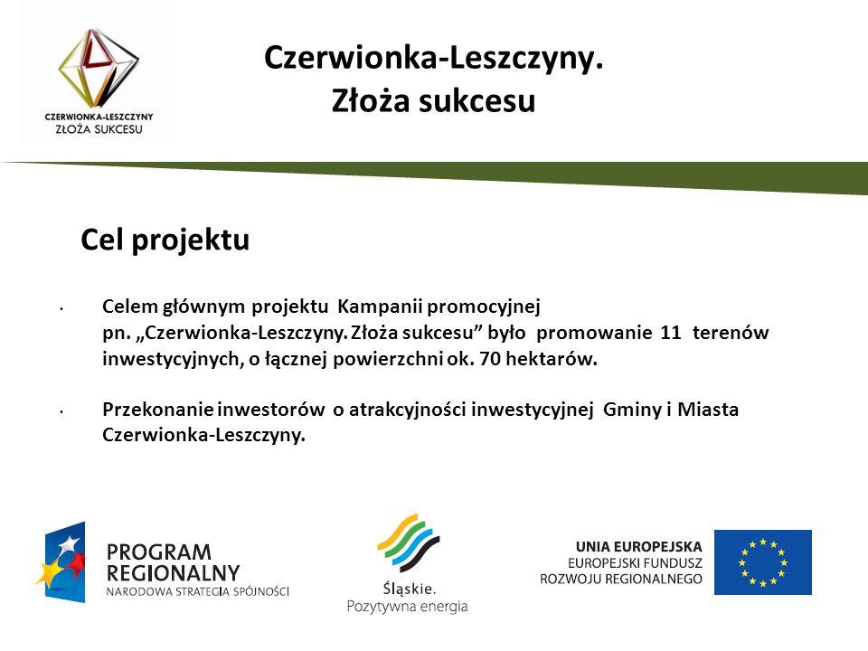 Czerwionka-Leszczyny. Złoża sukcesu Celem głównym projektu Kampanii promocyjnej pn. Czerwionka-Leszczyny. Złoża sukcesu było promowanie 11 terenów inw