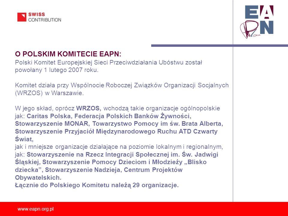 www.eapn.org.pl O POLSKIM KOMITECIE EAPN: Polski Komitet Europejskiej Sieci Przeciwdziałania Ubóstwu został powołany 1 lutego 2007 roku. Komitet dział