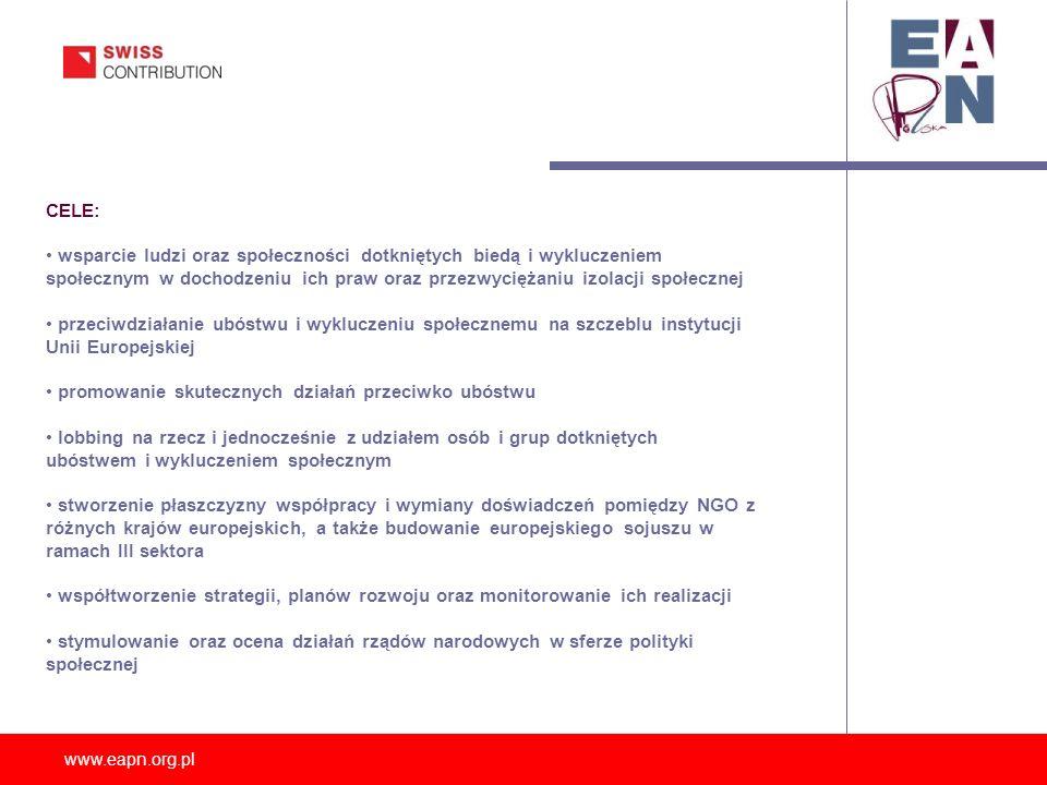 www.eapn.org.pl CELE: wsparcie ludzi oraz społeczności dotkniętych biedą i wykluczeniem społecznym w dochodzeniu ich praw oraz przezwyciężaniu izolacj