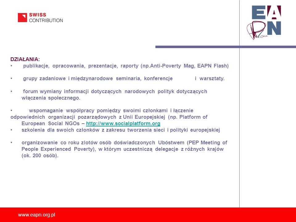 www.eapn.org.pl CZŁONKOSTWO: Oczekiwania EAPN w stosunku do nowych członków są następujące: 1.Będą starać się aktywnie wspierać działalność EAPN.