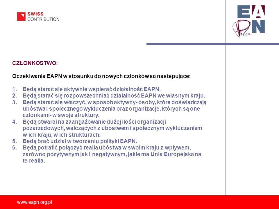 www.eapn.org.pl CZŁONKOSTWO: Oczekiwania EAPN w stosunku do nowych członków są następujące: 1.Będą starać się aktywnie wspierać działalność EAPN. 2.Bę