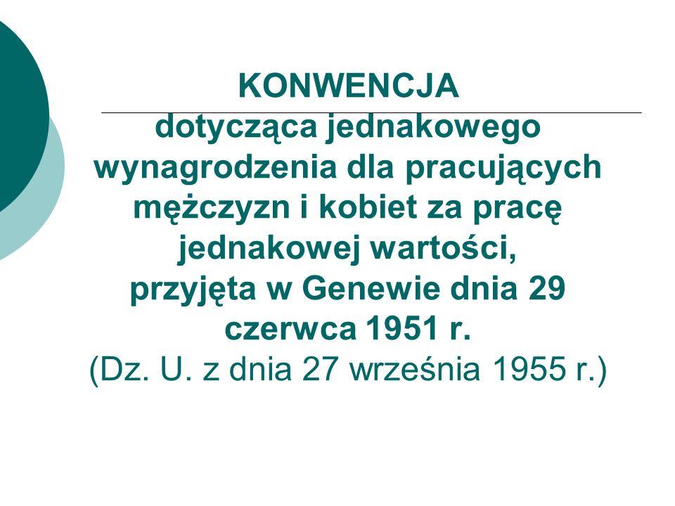 KONWENCJA dotycząca jednakowego wynagrodzenia dla pracujących mężczyzn i kobiet za pracę jednakowej wartości, przyjęta w Genewie dnia 29 czerwca 1951 r.