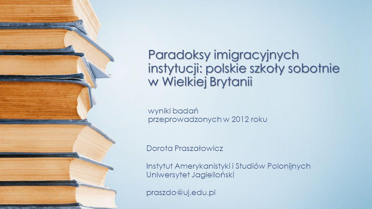 Paradoksy imigracyjnych instytucji: polskie szkoły sobotnie w Wielkiej Brytanii Paradoksy imigracyjnych instytucji: polskie szkoły sobotnie w Wielkiej