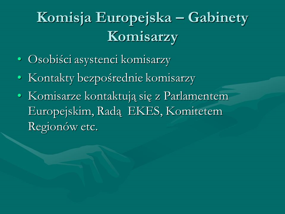 Komisja Europejska – Gabinety Komisarzy Osobiści asystenci komisarzyOsobiści asystenci komisarzy Kontakty bezpośrednie komisarzyKontakty bezpośrednie