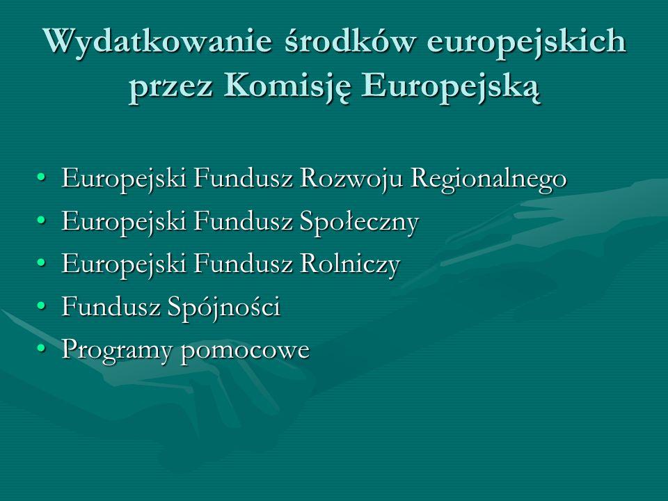 Wydatkowanie środków europejskich przez Komisję Europejską Europejski Fundusz Rozwoju RegionalnegoEuropejski Fundusz Rozwoju Regionalnego Europejski F