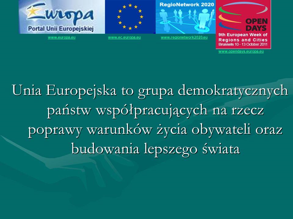 Unia Europejska to grupa demokratycznych państw współpracujących na rzecz poprawy warunków życia obywateli oraz budowania lepszego świata www.europa.e