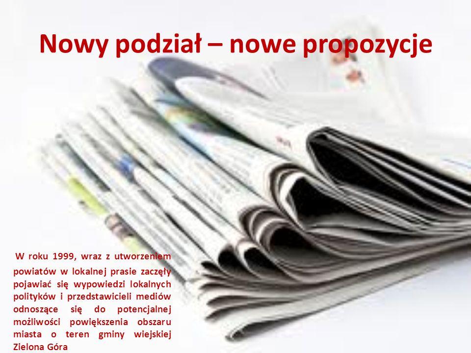 Nowy podział – nowe propozycje W roku 1999, wraz z utworzeniem powiatów w lokalnej prasie zaczęły pojawiać się wypowiedzi lokalnych polityków i przeds