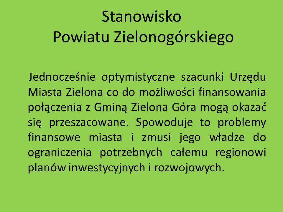 Stanowisko Powiatu Zielonogórskiego Jednocześnie optymistyczne szacunki Urzędu Miasta Zielona co do możliwości finansowania połączenia z Gminą Zielona