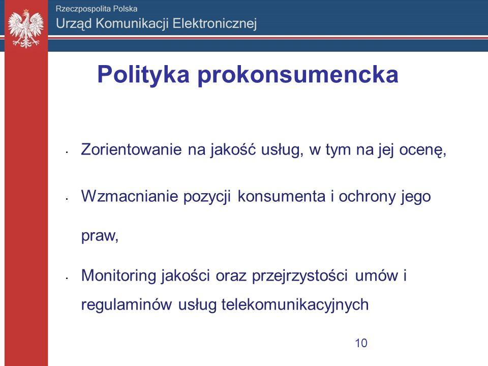 Polityka prokonsumencka Zorientowanie na jakość usług, w tym na jej ocenę, Wzmacnianie pozycji konsumenta i ochrony jego praw, Monitoring jakości oraz