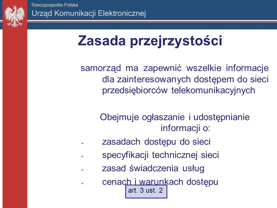 Zasada przejrzystości samorząd ma zapewnić wszelkie informacje dla zainteresowanych dostępem do sieci przedsiębiorców telekomunikacyjnych Obejmuje ogł