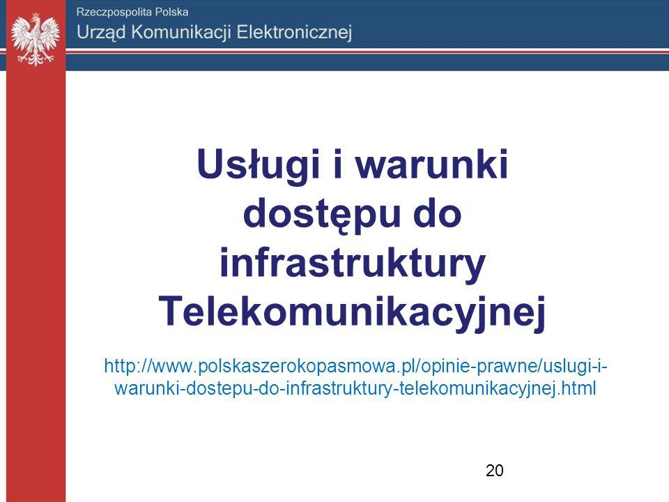 http://www.polskaszerokopasmowa.pl/opinie-prawne/uslugi-i- warunki-dostepu-do-infrastruktury-telekomunikacyjnej.html Usługi i warunki dostępu do infra