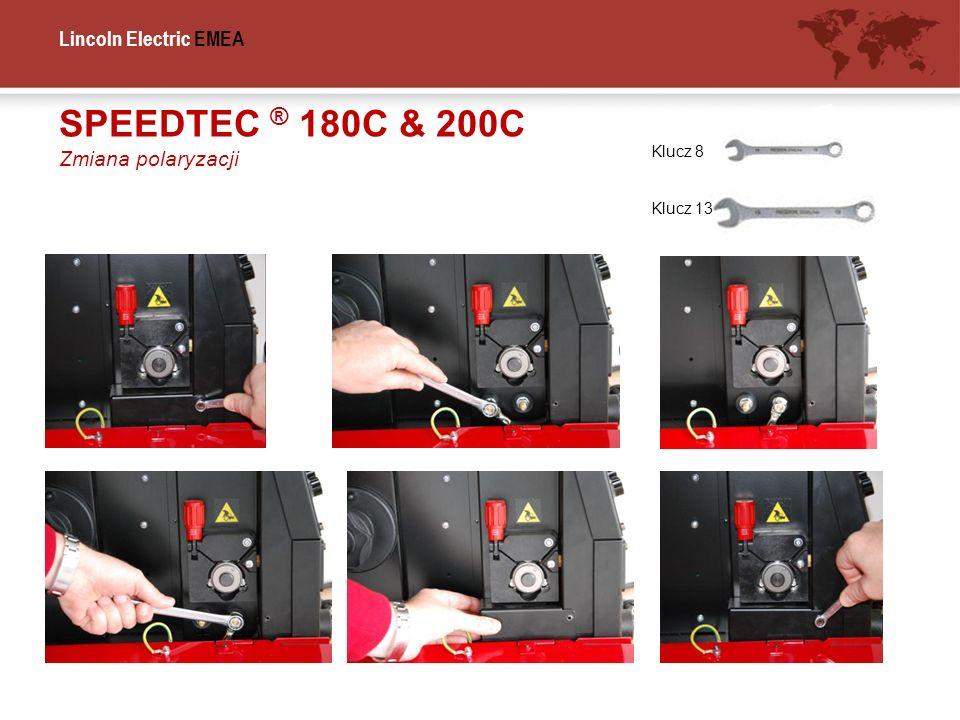 Lincoln Electric EMEA SPEEDTEC ® 180C & 200C Zmiana polaryzacji Klucz 8 Klucz 13