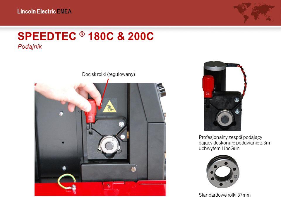 Lincoln Electric EMEA SPEEDTEC ® 180C & 200C Podajnik Profesjonalny zespół podający dający doskonałe podawanie z 3m uchwytem LincGun Standardowe rolki