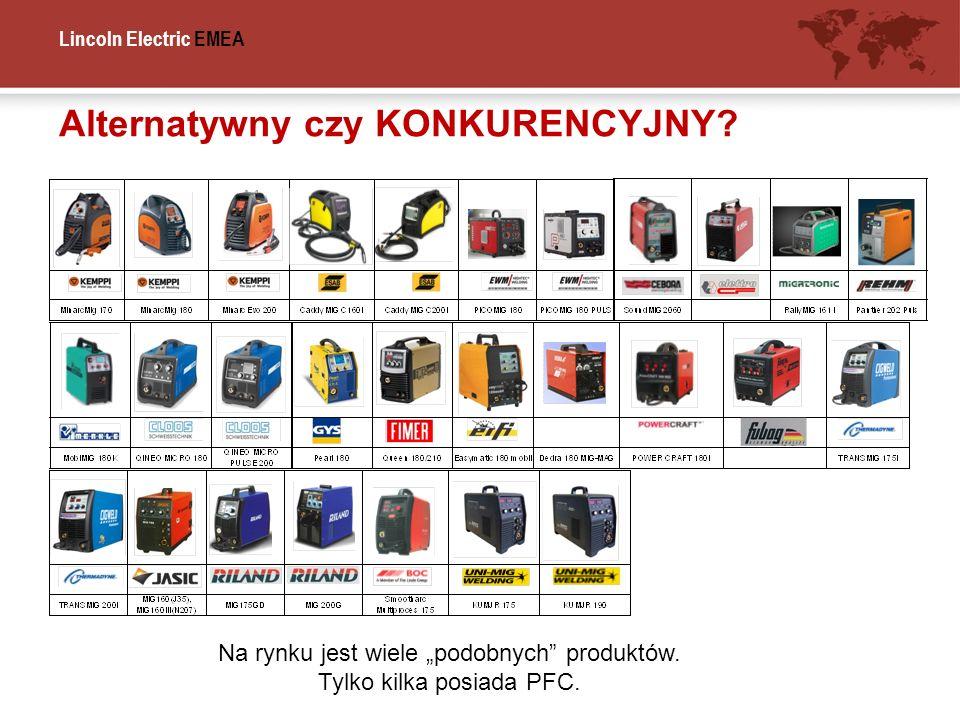 Lincoln Electric EMEA Alternatywny czy KONKURENCYJNY? Na rynku jest wiele podobnych produktów. Tylko kilka posiada PFC.